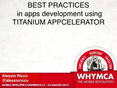 best-practices-in-apps-development-with-titanium-appcelerator by Alessio Ricco via Slideshare