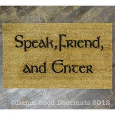 Tolkien, Speak Friend and Enter doormat -- what would make it better was if it was in Elvish like it properly should be..