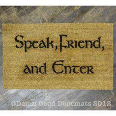 LOTR Tolkien - Speak Friend and Enter- doormat by DamnGoodDoormats via Etsy