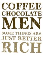 Coffee Chocolate Men  Some things are just better rich