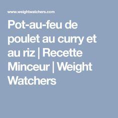 Pot-au-feu de poulet au curry et au riz   Recette Minceur   Weight Watchers