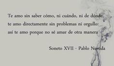 Pablo Neruda - Cuántas veces, amor, te amé sin verte y tal vez sin recuerdo...