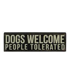 'Dogs Welcome' Box Sign #zulily #zulilyfinds