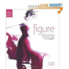 Figure: How To Draw And Paint The Figure With Impact By Sharon Pinsker