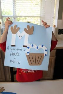 "IF YOU GIVE A MOOSE A MUFFIN M Craft using ""If You Give a Moose a Muffin."" LOVE"