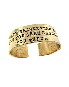 Remember you are braver than you belive stronger than you seem and smarter than you think...love for a tattoo idea