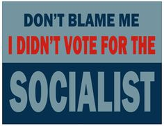 All we can say is hey....  Don't Blame us....  We didn't vote for the Socialist!!!!    unfortunately enough did, so he's ruining America, but thats nothing a vote in november wont cure. Let us not make the same mistake again America. Make sure to vote for Free Markets, for capitalism....for your children!!