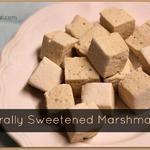 DIY Naturally Sweetened Marshmallows