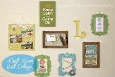 Craft Room Wall Collage - Organize and Decorate Everything