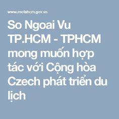 So Ngoai Vu TP.HCM - TPHCM mong muốn hợp tác với Cộng hòa Czech phát triển du lịch