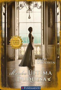 SEMPRE ROMÂNTICA!!: Minha Última Duquesa - Daisy Goodwin, por Sueli