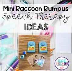 Mini Raccoon Rumpus Speech Therapy Ideas – Teach Speech 365