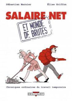 Petits jobs : salaire net et monde de brutes ! d'Élise Griffon et Sébastien Marnier (Delcourt)