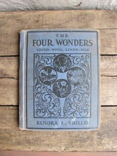 """antique childrens textile history book // """"The Four Wonders: Cotton, Wool, Linen, Silk"""". $22.00, via Etsy.    would LOVE to have this book!!"""