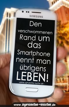 » Den verschwommenen Rand um das Smartphone nennt man übrigens LEBEN! « Jede dritte im Alltag beobachtete Person benutzt ein Smartphone ➪ Gefahren lauern...
