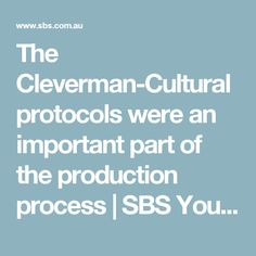 To bring the drama series of the Cleverman to an international audience, permissions and protocols were an important process for concept creator Ryan Griffen Drama Series, The Creator, Language, Culture, Speech And Language, Language Arts