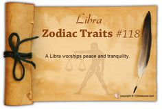 A Libra worships peace and tranquility.
