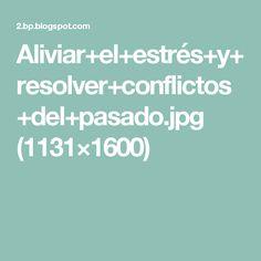 Aliviar+el+estrés+y+resolver+conflictos+del+pasado.jpg (1131×1600)