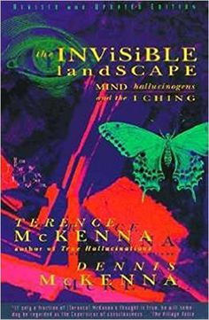 Amazon.com: The Invisible Landscape: Mind, Hallucinogens, and the I Ching (9780062506351): Terence McKenna, Dennis McKenna: Books