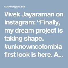 """Vivek Jayaraman on Instagram: """"Finally, my dream project is taking shape. #unknowncolombia first look is here. As the project is being built step by step, brick by brick,…"""""""