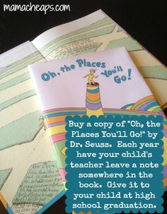 """Every Year Have Your Child's Teachers Sign the Book """"Oh the Places You'll Go"""" by Dr. Seuss – Give It As a High School Graduation Gift"""