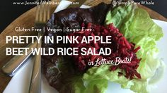 Fresh, healthy, colorful & flavorful! Pretty in Pink Apple Beet Wild Rice Salad in Lettuce Boats makes a perfect light vegan, gluten-free, plant-based meal.