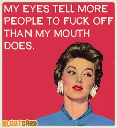 Nah, I think it's Sarcastic Quotes, Funny Quotes, Funny Memes, Jokes, Bitch Quotes, Funny Art, Retro Humor, Vintage Humor, Pin Ups Vintage