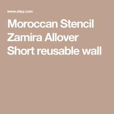 Moroccan Stencil Zamira Allover  Short  reusable wall
