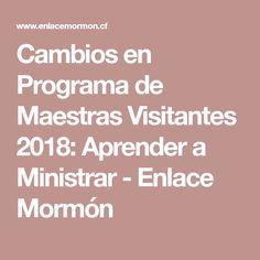 Cambios en Programa de Maestras Visitantes 2018: Aprender a Ministrar - Enlace Mormón