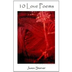 10 Love Poems (Kindle Edition)  http://howtogetfaster.co.uk/jenks.php?p=B004S2CNMY  B004S2CNMY