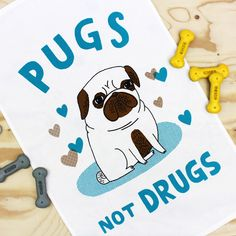 Just say yes to this gorgeous Pugs not drugs teatowel £9.95