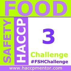 Week 3 – Food Safety HACCP Challenge - HACCP Mentor #FSHChallenge