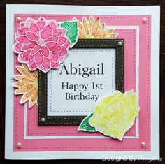 1st Birthday card using Designs by Georgina Floral Trio stamp set. Flowers coloured with Color Burst.