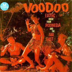 """""""Voodoo"""" Exotic Music from Polynesia and the Far East #tiki"""