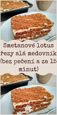 Smetanové lotus řezy alá medovník (bez pečení a za 15 minut) Baking Recipes, Snack Recipes, Snacks, Sweet Desserts, Sweet Recipes, A Food, Food And Drink, Czech Recipes, Easy Casserole Recipes