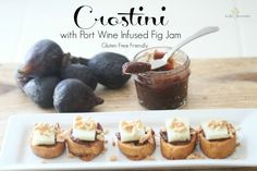 Crostini with Port Wine Infused Fig Jam