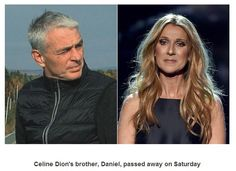 Celine Dion's brother is dead, age 59 Just few days after her husband dies