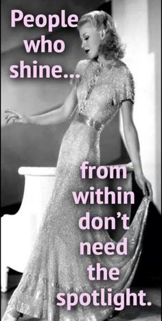 When you have a good soul it shows from within you don't have to grab a spotlight & say look at me Pin Up Quotes, Stay Young, Strong Quotes, Classy Women, Spotlight, Peplum Dress, Funny Pictures, Funny Images, Girly