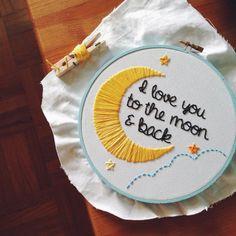 "Handmade Embroidery Hoop ""I Love You To The Moon & Back"" Art"