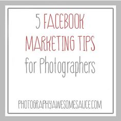 5 Facebook Marketing Tips for Photographers
