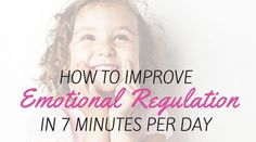 I know this may sound surprising, but believe me when I say: You CAN improve your child's ability to regulate their emotions in only 7 minutes per day. We are all busy and live hectic lives.  It can be hard to make time for new activities, especially if they are time-consuming.  But in only 7 minutes …