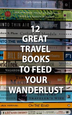Best travel books to feed your wanderlust 12 great travel books to inspire you to travel the world. The best travel books we have read, by Bill Bryson, Jon Krakauer, Ralph Potts, and more. Book Suggestions, Book Recommendations, Reading Lists, Book Lists, Reading Books, Book Club List, Reading Den, Best Travel Books, Literary Travel