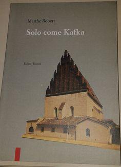 SOLO COME KAFKA di Marthe Robert - Editori Riuniti (1994) - pp. 224 - bross. edit. - buono stato. EURO 5,00 libreriadeipicentini@gmail.com