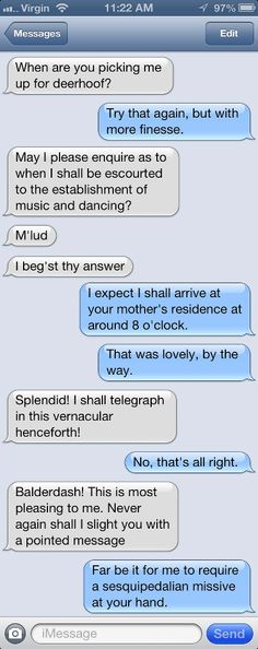 I am totally texting like this from now on.. Balderdash!