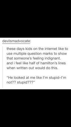 I'm not?? STUPID???????