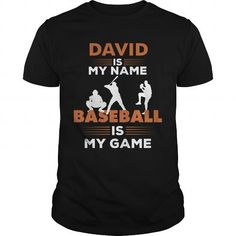 Make this funny name shirt Baseball Is My Game-David Name Shirt as a great for you or someone who named David