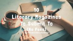 10 literary magazines seeking submissions for no fees! #writing #literarymagazines #blogging