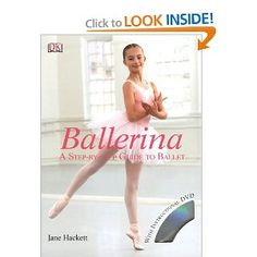 Ballerina: A Step-by-Step Guide to Ballet (Residents of the United States of America)  Recommendation by teacher and her 7 year old.