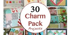 30 Charm Pack Projects
