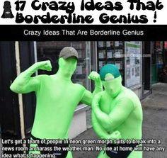 17 Crazy Ideas That Borderline Genius!